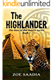 The Highlander (The Rise of The Aztecs Book 1)