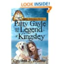 Patty Gayle and the Legend of Kingsley (The Kingsley Adventures Book 1)