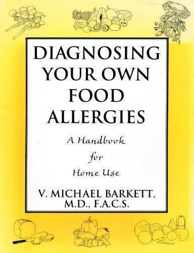 Diagnosing Your Own Food Allergies: A Handbook for Home Use