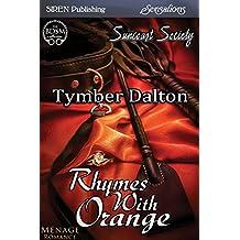 Rhymes with Orange [Suncoast Society] (Siren Publishing Sensations)