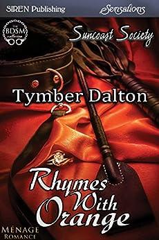 Rhymes with Orange [Suncoast Society] (Siren Publishing Sensations) de [Dalton, Tymber]