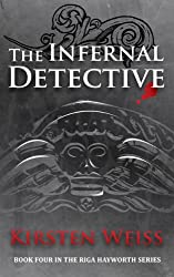 The Infernal Detective (A Riga Hayworth Paranormal Mystery Book 4)