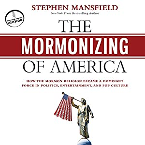 The Mormonizing of America Audiobook