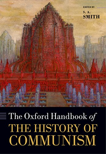 The Oxford Handbook of the History of Communism (Oxford Handbooks) (The Oxford Handbook Of The European Union)