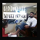 Before Prison by Old DwhiteWhen sold by Amazon.com, this product is manufactured on demand using CD-R recordable media. Amazon.com's standard return policy will apply.