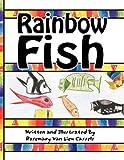 Rainbow Fish, Rosemary Van Liew Cassels, 1456014293