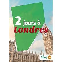 2 jours à Londres: Des cartes, des bons plans et les itinéraires indispensables (French Edition)