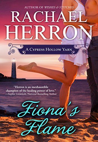 Fiona's Flame (A Cypress Hollow Yarn Book 5) by [Herron, Rachael]