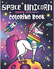 Space Unicorn Galaxy Astronaut Coloring Book: for girls, with Inspirational Quotes, Funny UFO, Solar System Planets, Rainbow Rockets, Animal Constellations, and Unicorns in Outer Space