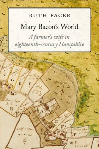 Read Online Mary Bacon's World: A Farmer's Wife in Eighteenth-century Hampshire pdf