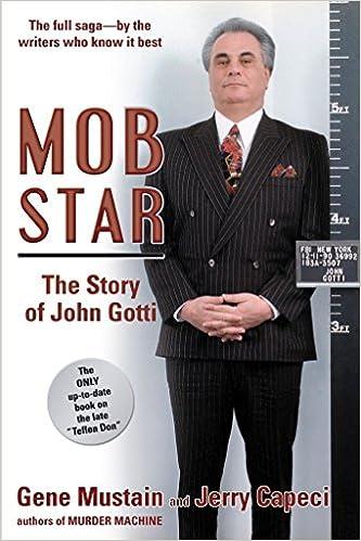 c7fc65fafb Mob Star: The Story of John Gotti: Jerry Capeci, Gene Mustain ...