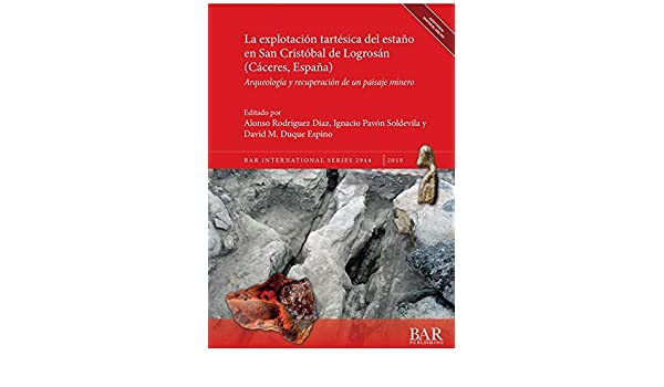 La explotación tartésica del estaño en San Cristóbal de Logrosán ...