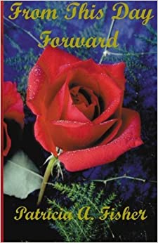 From This Day Forward by Patricia A Fisher (2003-03-18)