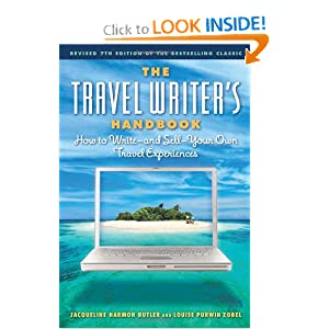 The Travel Writer's Handbook: How to Write - and Sell - Your Own Travel Experiences Louise Purwin Zobel and Jacqueline Harmon Butler