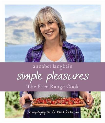 annabel langbein the free range cook simple pleasures recipes