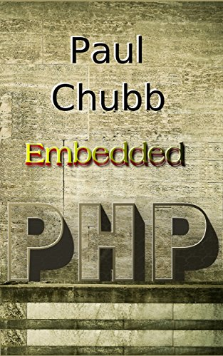 Nailed-it Embedded PHP (The Nailed-it Guides Book 2)