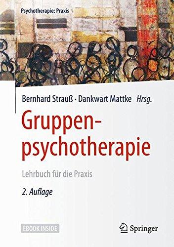 Gruppenpsychotherapie: Lehrbuch für die Praxis (Psychotherapie: Praxis)