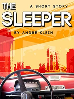 The Sleeper - a short story by [Klein, André]