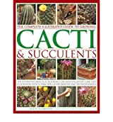 The Complete Illustrated Guide to Growing Cacti & Succulents by Anderson, Miles ( AUTHOR ) Jun-30-2012 Paperback
