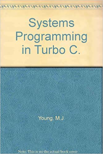 Systems Programming in Turbo C: Michael J. Young: 9780895884671: Amazon.com: Books