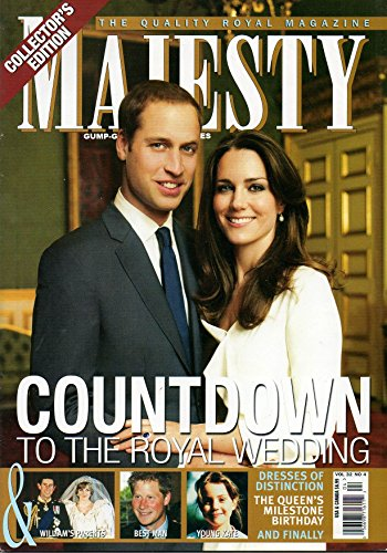 (Majesty April 2011 The Quality Royal Magazine COLLECTOR'S EDITION: COUNTDOWN TO THE ROYAL WEDDING)