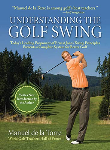 Understanding the Golf Swing: Today's Leading Proponents of Ernest Jones' Swing Principles Presents a Complete System for Better Golf (Golf Club Left Handed Men)