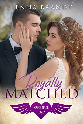 Royally Matched: A Royal Billionaire Second Chance Romance (Match Made in Heaven Series)