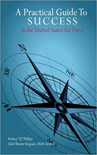 A Practical Guide To SUCCESS in the United States Air Force