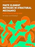img - for Finite Element Methods in Structural Mechanics: With Pascal Programs (Ellis Horwood Series in Mechanical Engineering) book / textbook / text book