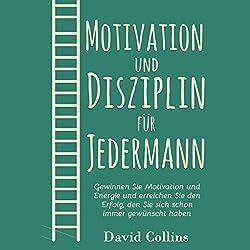 Motivation und Disziplin für Jedermann