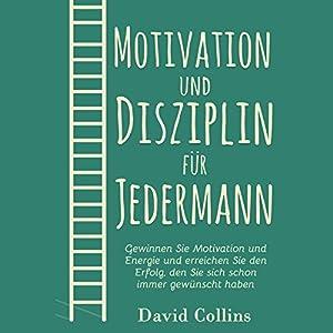 Motivation und Disziplin für Jedermann Hörbuch