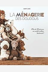 La Menagerie Des Doudous - Plus de 40 Patrons D'Animaux En Crochet a Caliner Tendrement (Loisirs Creatifs) by Kerry Lord (2014-10-17)