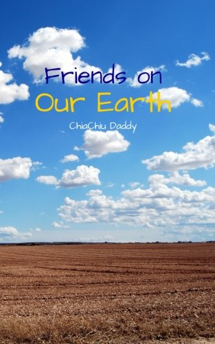 Friends On Our Earth: Knowing animals and plants
