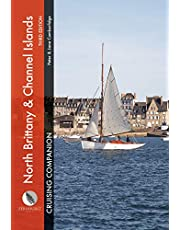 North Brittany & Channel Islands Cruising Companion: A yachtsman's pilot and cruising guide to ports and harbours from the Alderney Race to the Chenal du Four