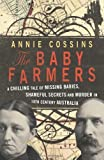 The Baby Farmers: A Chilling Tale of Missing Babies, Shameful Secrets and Murder in 19th Century Australia by Cossins, Annie (2014) Paperback