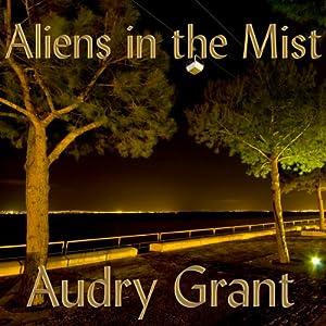 Aliens in the Mist Audiobook