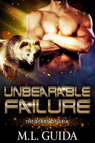 Unbearable Failure: A Scifi Alien Romance (Bears of Aria Book 2)