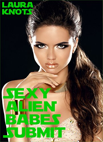 Sexy Alien Babes Submit by [Knots, Laura]