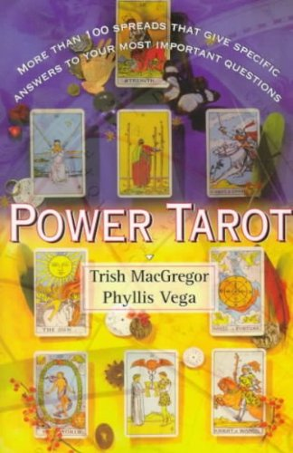 Power Tarot More Than 100 Spreads That Give Specific Answers To Your Most Important Questions Power Tarot