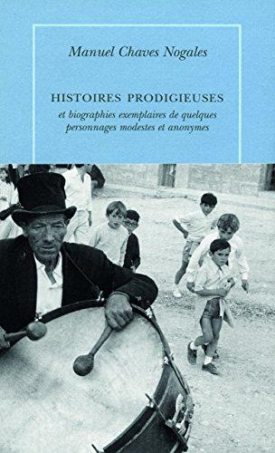 Histoires prodigieuses et biographies exemplaires de quelques personnages modestes et anonymes