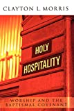 img - for Holy Hospitality: Worship and the Baptismal Covenant book / textbook / text book
