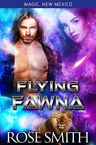 Flying Fawna: Magic, New Mexico Alphas of Red Fire Pride Book 1