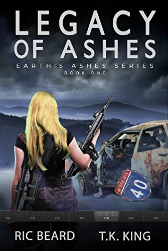 Legacy Of Ashes (Earth's Ashes Trilogy Book 1) ()
