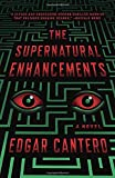 Book cover from The Supernatural Enhancementsby Edgar Cantero