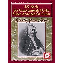 J.S. Bach: Six Unaccompanied Cello Suites Arranged For Guitar