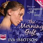 The Morning Gift | Eva Ibbotson