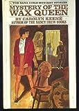 Mystery of the Wax Queen, Carolyn Keene, 0448090848