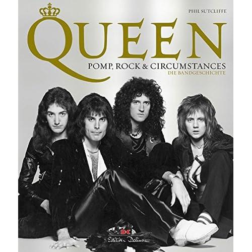 Queen - Pomp, Rock & Circumstances: Die Bandgeschichte