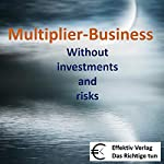 Multiplier-Business: Without investments and risks | Henning Glaser