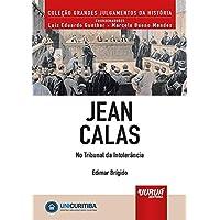Jean Calas - No Tribunal da Intolerância - Minibook: Prefácio de René Ariel Dotti - Coleção Grandes Julgamentos da…
